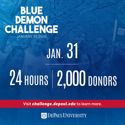 Blue Demon Challenge, Jan 31, 4 Hours, 2,000 donors. visit challenge.depaul.edu to earn more. DePaul University