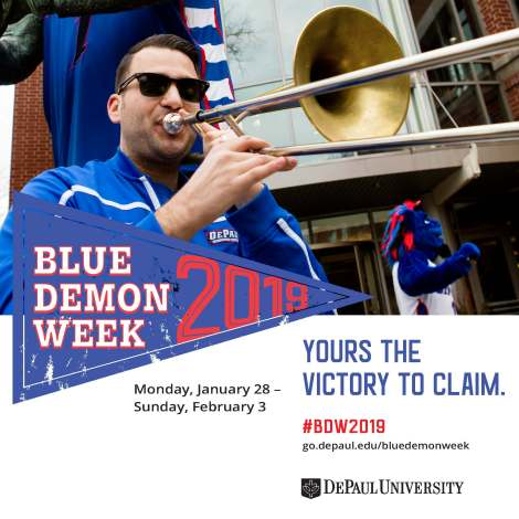 Blue Demon Week 2019 Yours the Victory to Claim. #BDW2019 go.depaul.edu/bluedemonweek Monday, Jan. 28-Sunday, Feb. 3 DePaul University